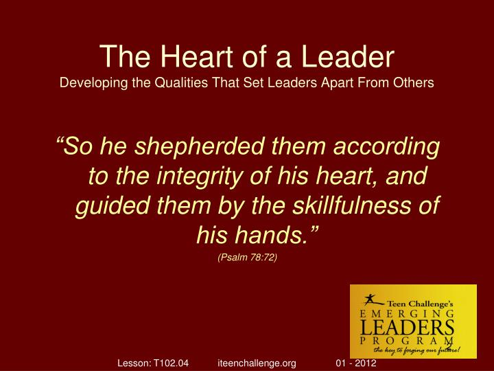 The heart of a leader developing the qualities that set leaders apart from others