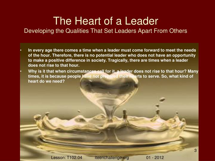 The heart of a leader developing the qualities that set leaders apart from others1