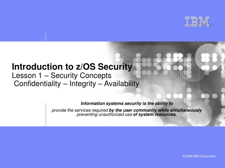 PPT - Introduction to z/OS Security Lesson 1 – Security Concepts ...
