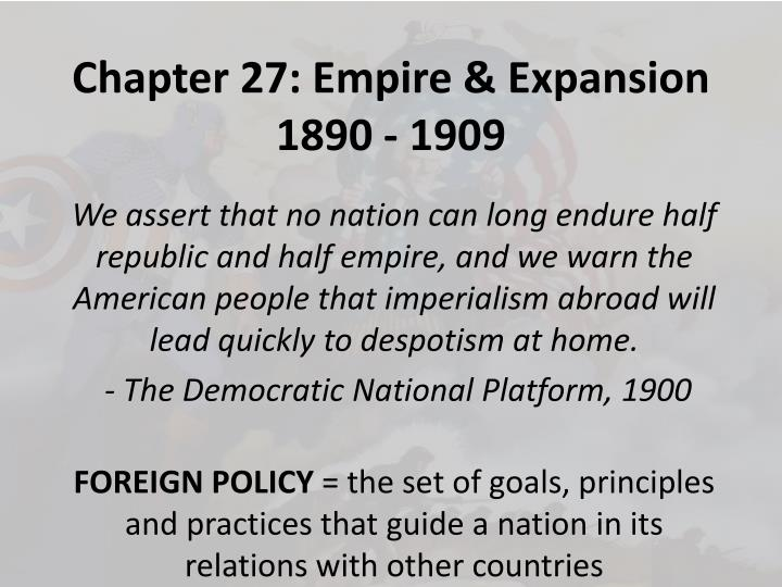 chapter 27 empire expansion 1890 1909 n.