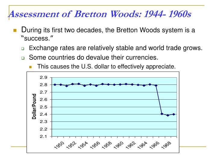 Assessment of Bretton Woods: 1944- 1960s