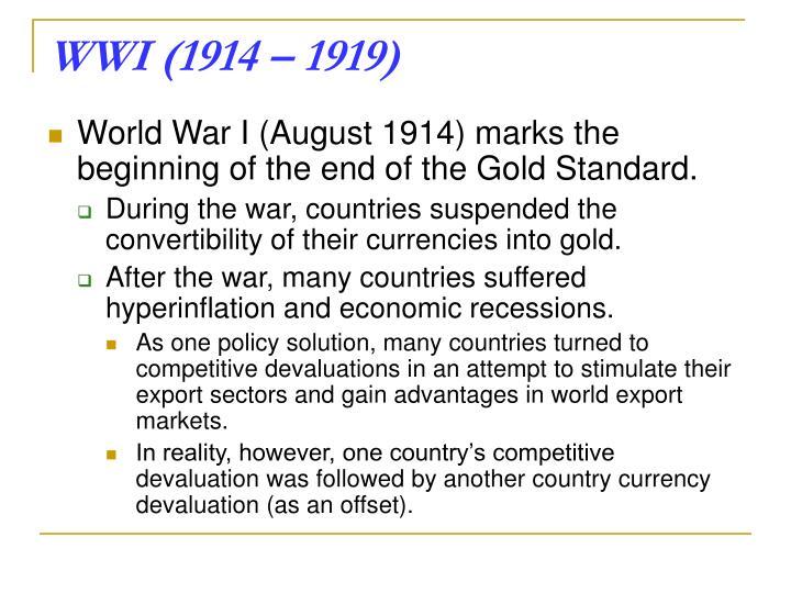 WWI (1914 – 1919)
