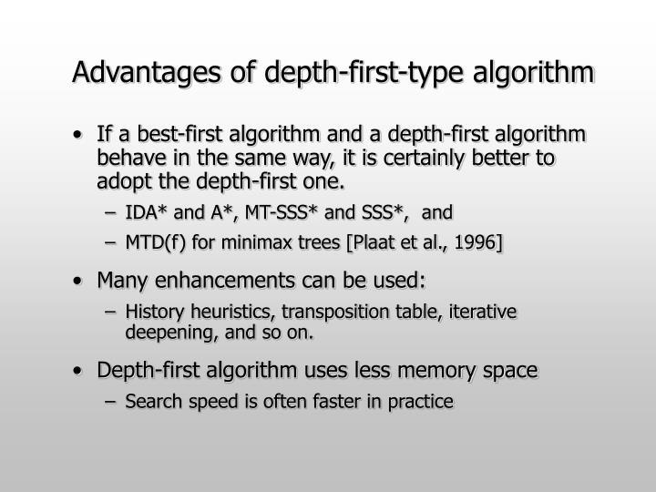 Advantages of depth-first-type algorithm