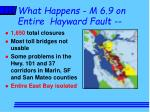 what happens m 6 9 on entire hayward fault