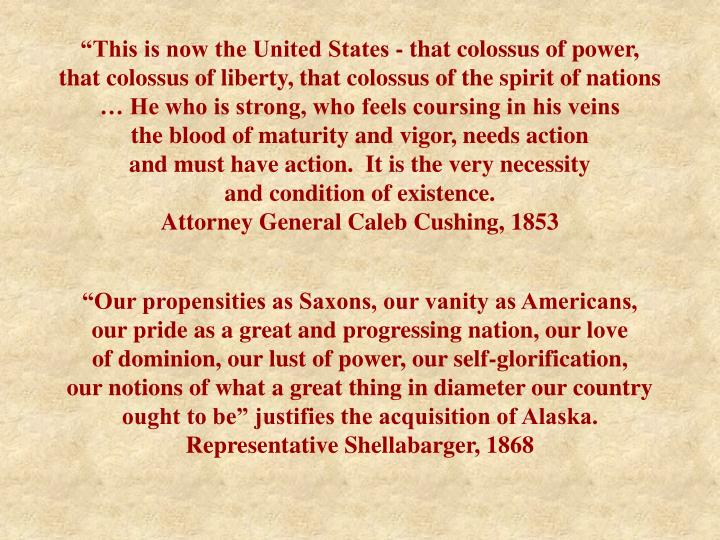 """This is now the United States - that colossus of power,"