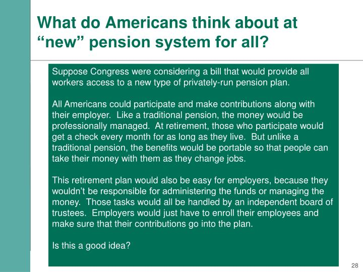 "What do Americans think about at ""new"" pension system for all?"
