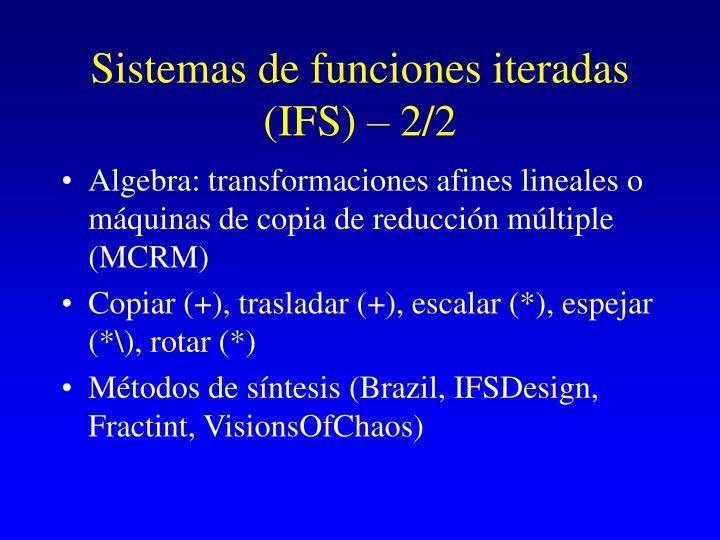 Sistemas de funciones iteradas (IFS) – 2/2