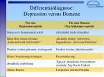 differentialdiagnose depression versus demenz