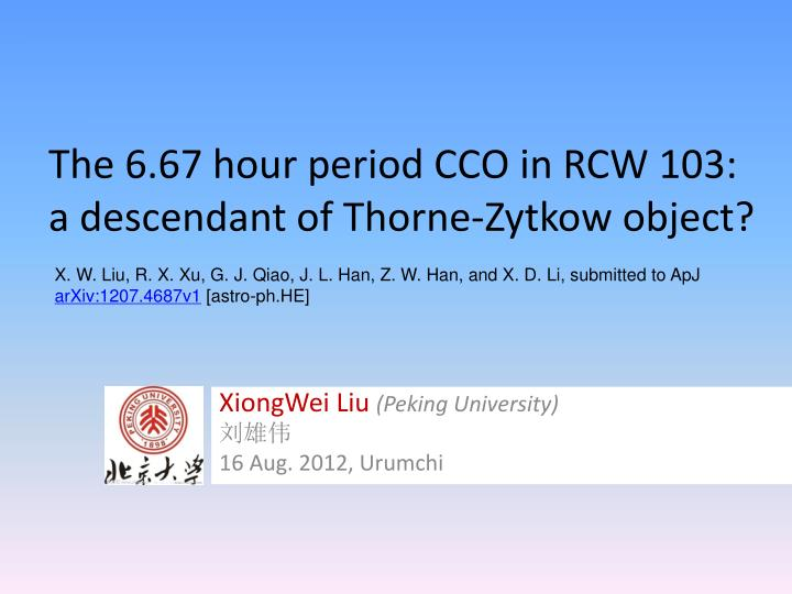 The 6 67 hour period cco in rcw 103 a descendant of thorne zytkow object