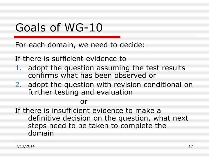 Goals of WG-10