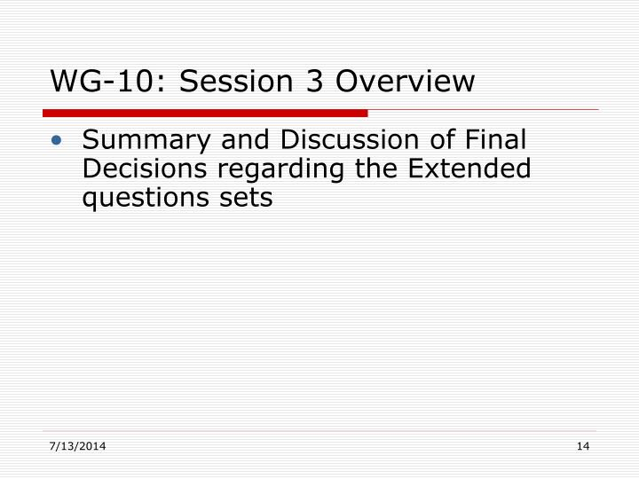 WG-10: Session 3 Overview