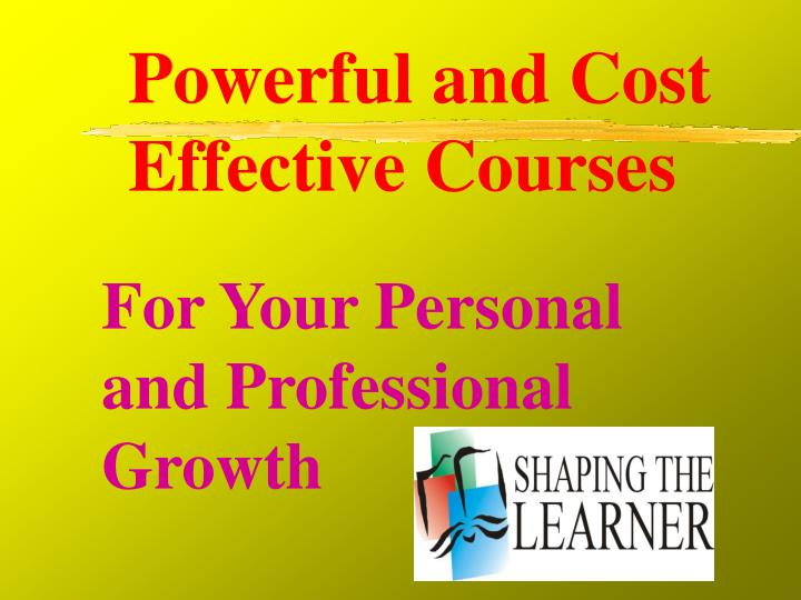 Powerful and cost effective courses