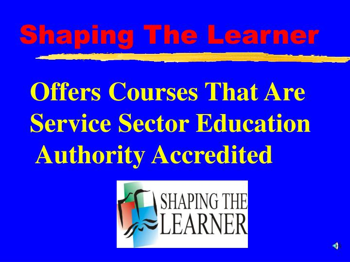Shaping the learner