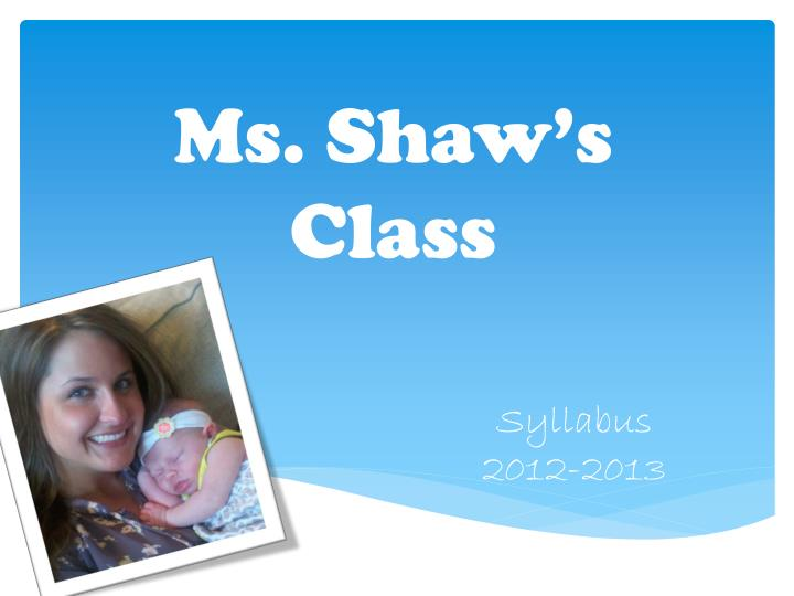 Ms shaw s class