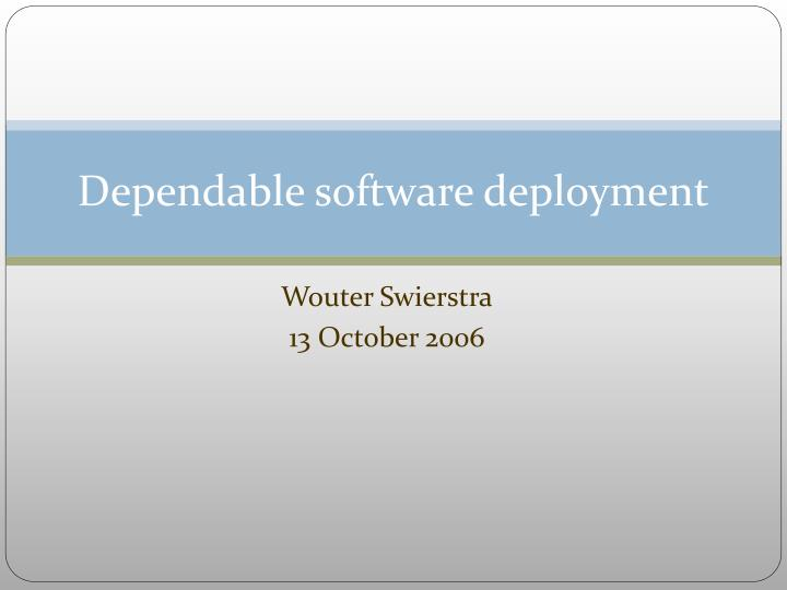 dependable software deployment n.