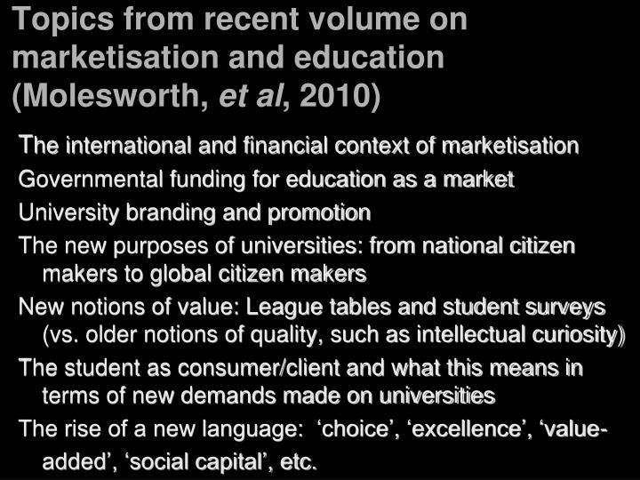Topics from recent volume on marketisation and education (Molesworth,