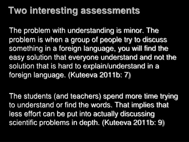 Two interesting assessments