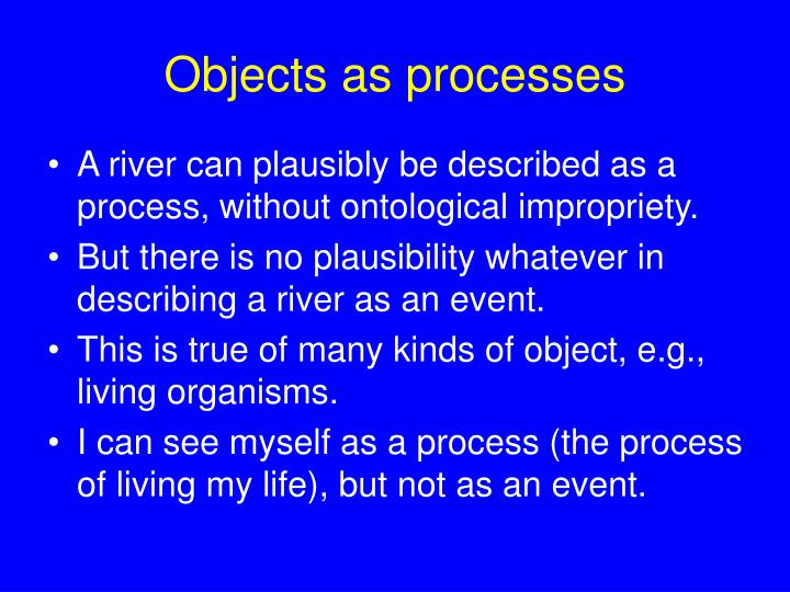 Objects as processes