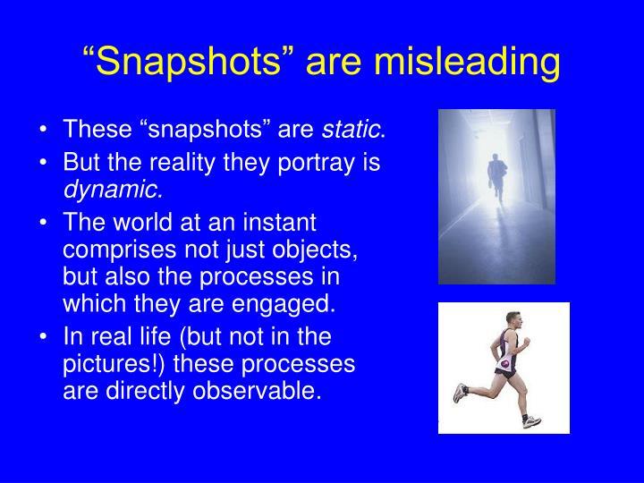 """Snapshots"" are misleading"