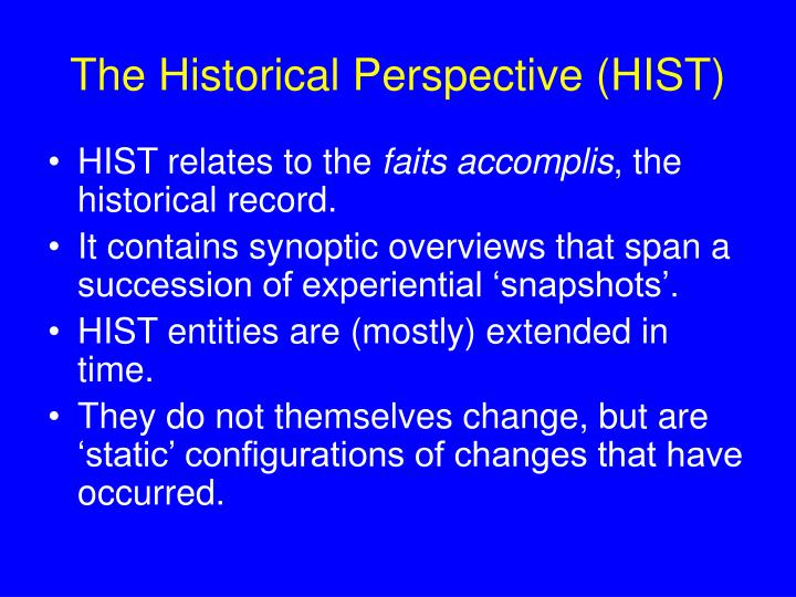 The Historical Perspective (HIST)