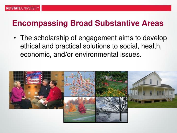 Encompassing Broad Substantive Areas