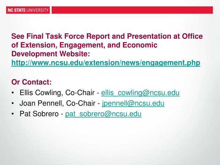 See Final Task Force Report and Presentation at Office of Extension, Engagement, and Economic Development Website: