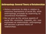 anthropology general theory of relationships