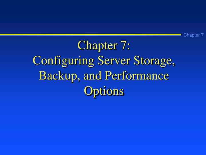 chapter 7 configuring server storage backup and performance options n.