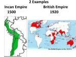 2 examples incan empire british empire 1500 1920