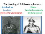 the meeting of 2 different mindsets