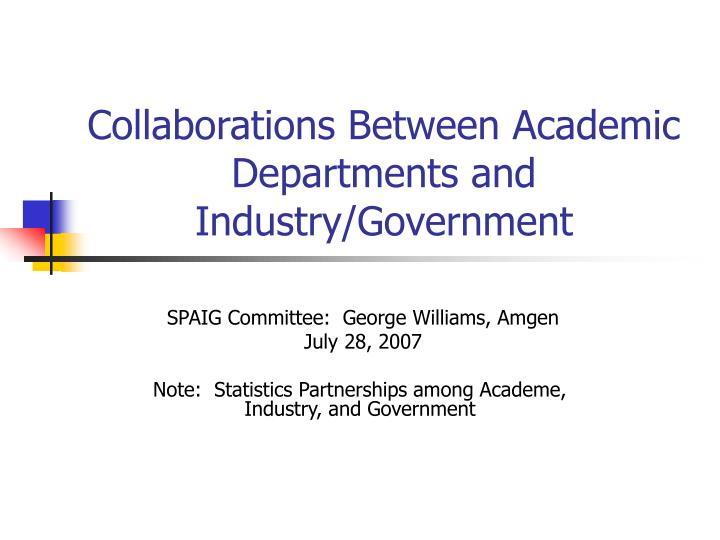 collaborations between academic departments and industry government n.