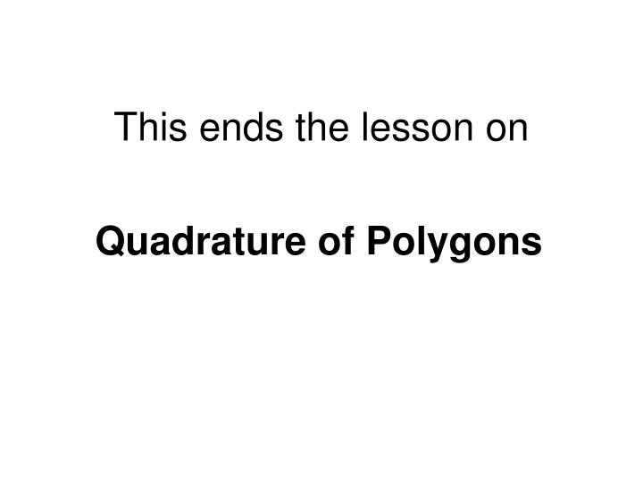 This ends the lesson on