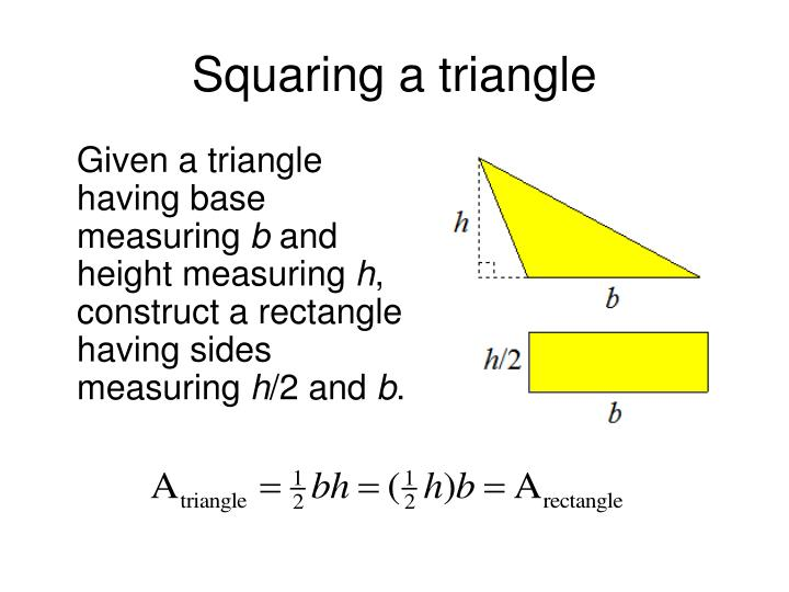 Squaring a triangle