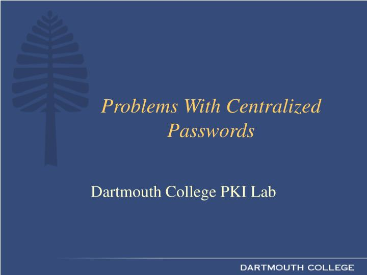 problems with centralized passwords n.