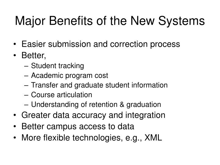 Major Benefits of the New Systems