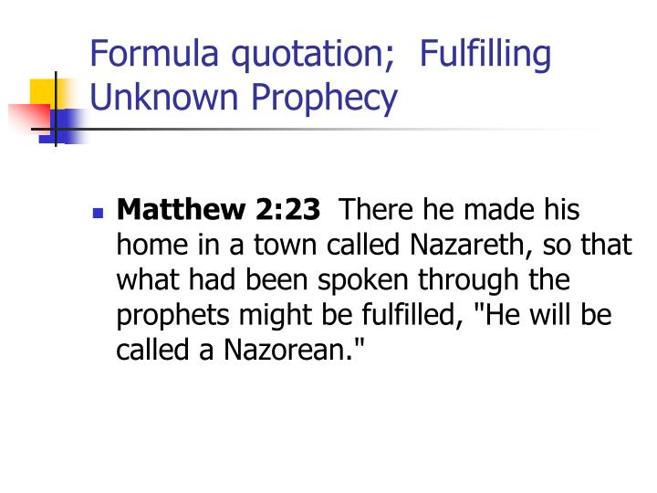 Formula quotation;  Fulfilling Unknown Prophecy