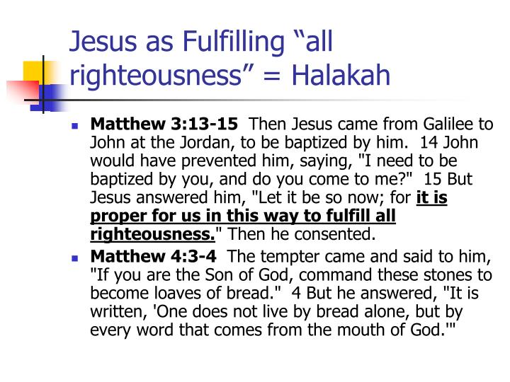 """Jesus as Fulfilling """"all righteousness"""" = Halakah"""