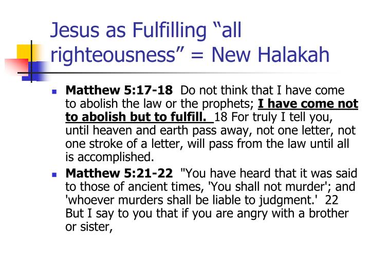 """Jesus as Fulfilling """"all righteousness"""" = New Halakah"""