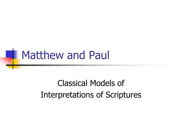 Matthew and Paul