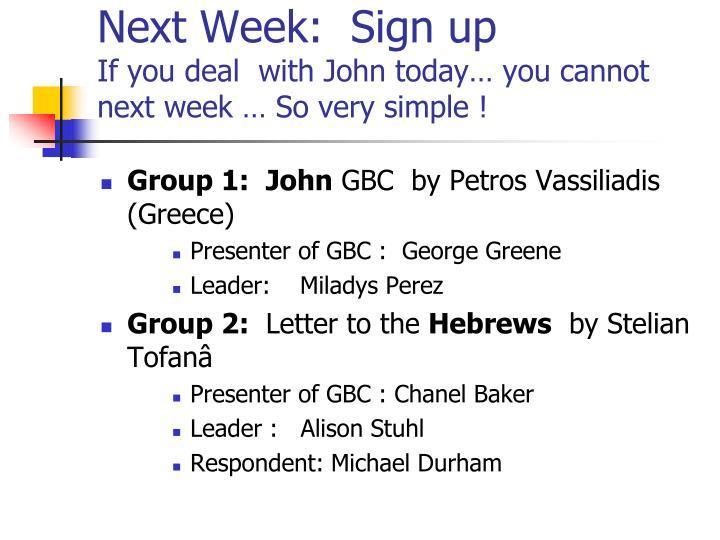 Next Week:  Sign up