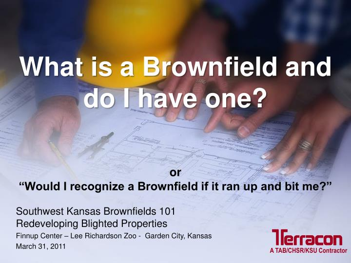 what is a brownfield and do i have one or would i recognize a brownfield if it ran up and bit me n.