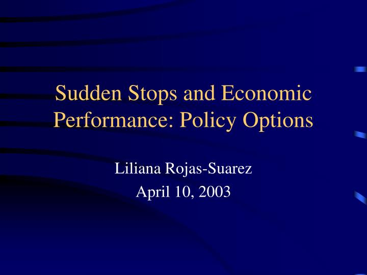 sudden stops and economic performance policy options n.