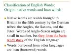 classification of english words origin native words and loan words