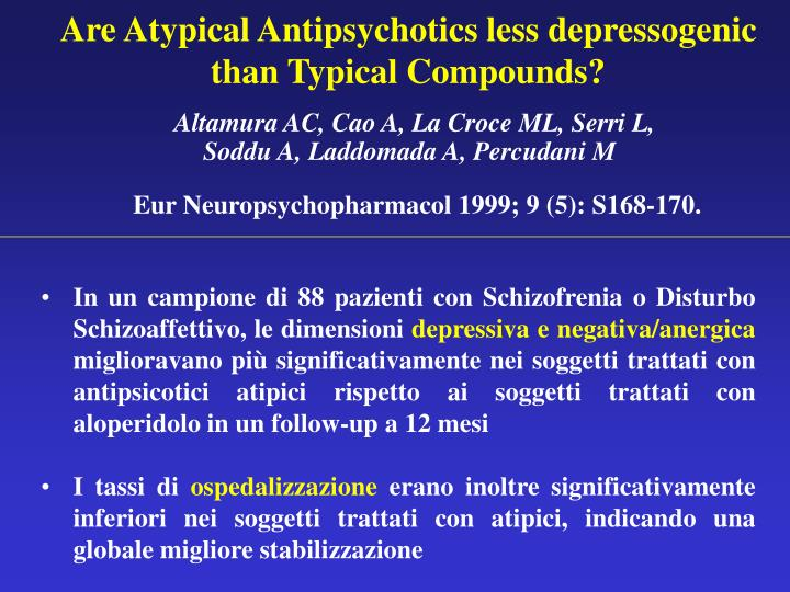 Are Atypical Antipsychotics less depressogenic than Typical Compounds?