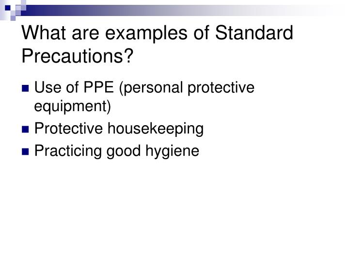 What are examples of Standard Precautions?