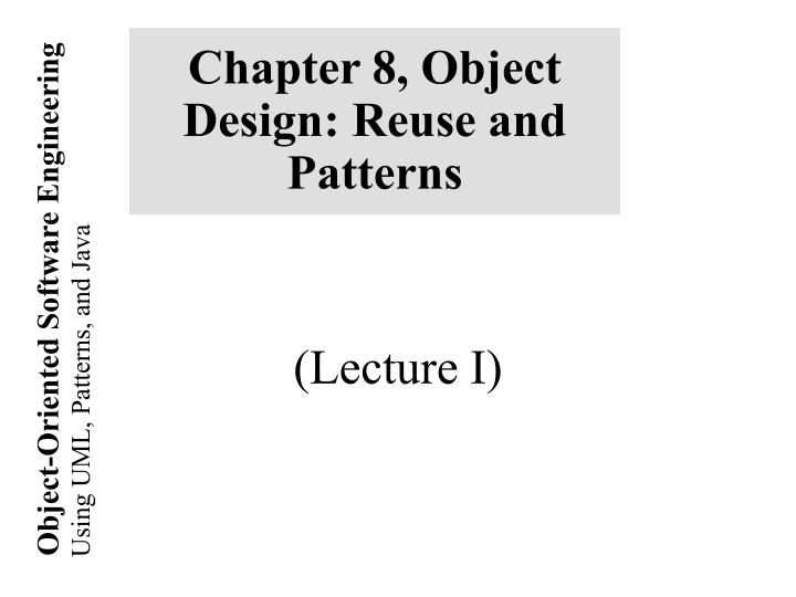 Ppt Chapter 8 Object Design Reuse And Patterns Powerpoint Presentation Id 1716701