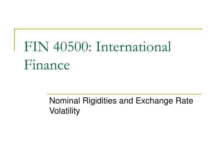 fin 40500 international finance n.