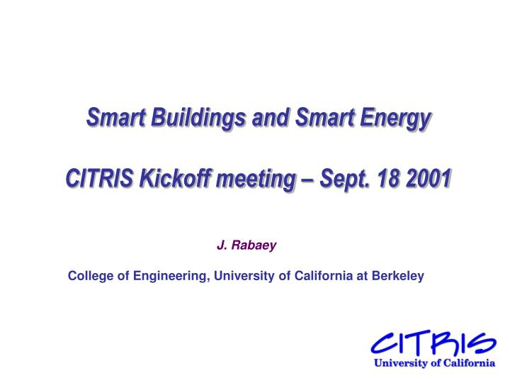 smart buildings and smart energy citris kickoff meeting sept 18 2001 n.