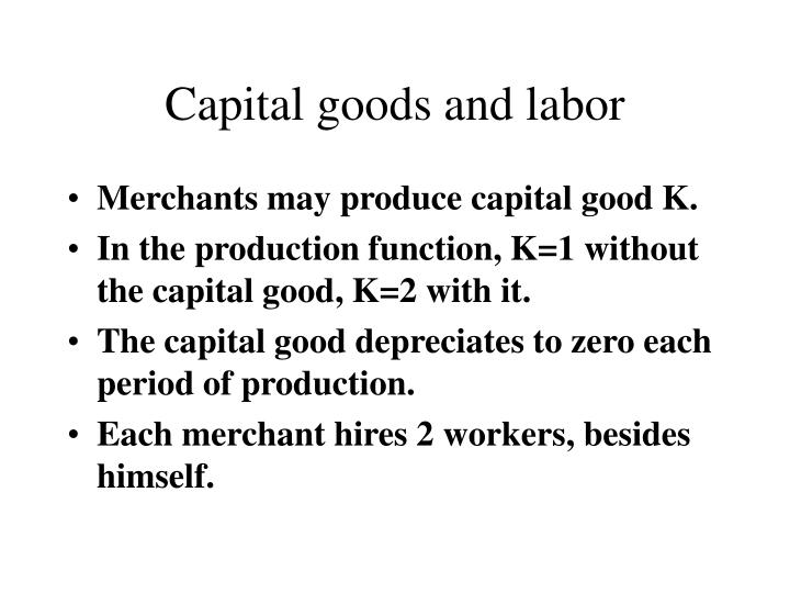 Capital goods and labor