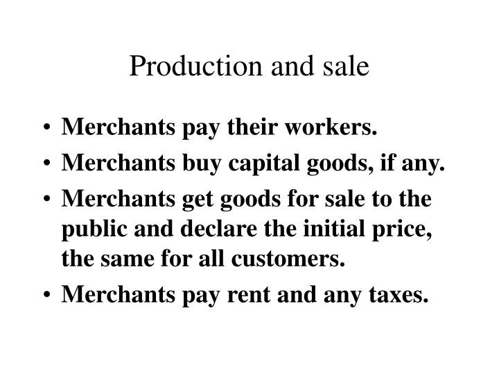 Production and sale